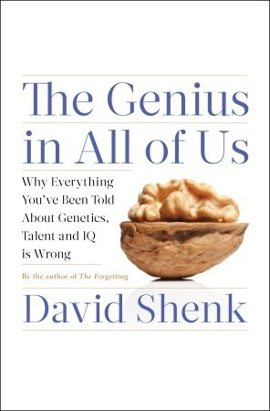 The Genius in All of Us: Why Everything You've Been Told About Genetics, Talent, and IQ Is Wrong (2010)