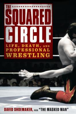 The Squared Circle: Life, Death, and Professional Wrestling (2013)