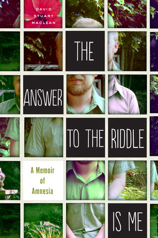 The Answer to the Riddle Is Me: A Memoir of Amnesia (2014)