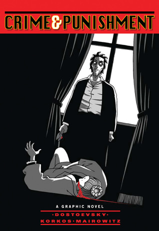 Crime and Punishment: A Graphic Novel (Illustrated Classics) (2009)