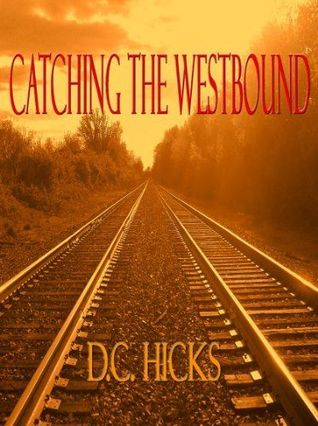 Catching the Westbound (2012)