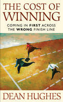 The Cost of Winning: Coming in First Across the Wrong Finish Line (2008)