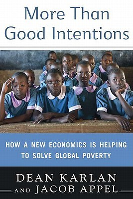 More Than Good Intentions: How a New Economics Is Helping to Solve Global Poverty (2011)