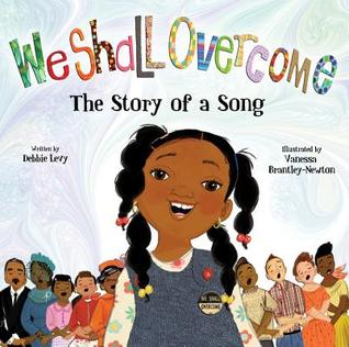 We Shall Overcome: The Story of a Song