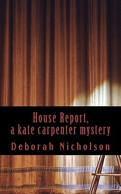 House Report, a Kate Carpenter Mystery (2011)