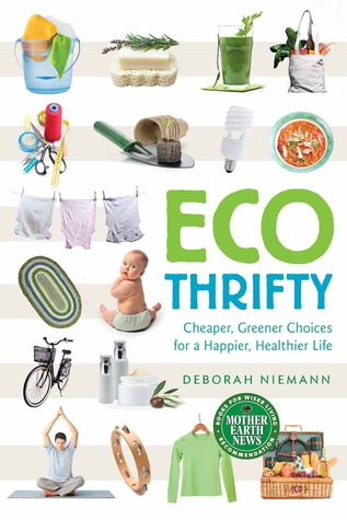 EcoThrifty: Cheaper, Greener Choices for a Happier, Healthier Life (2012)