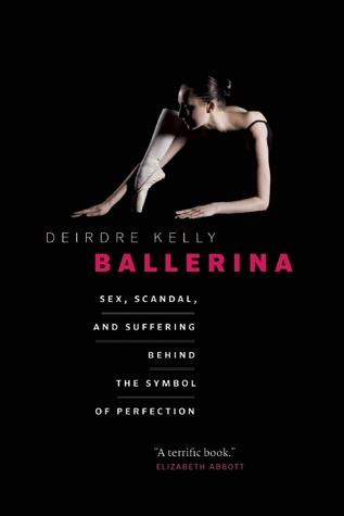 Ballerina: Sex, Scandal, and Suffering Behind the Symbol of Perfection (2012)