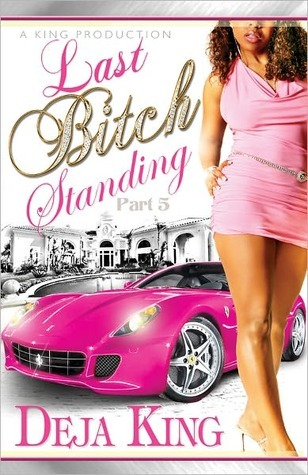 Last Bitch Standing (Bitch Series, #5)