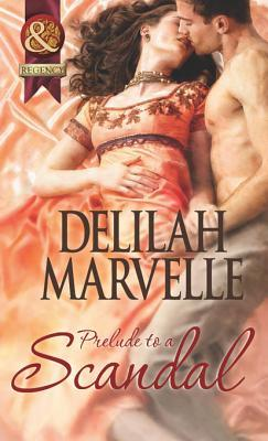 Prelude to a Scandal (Mills & Boon Historical)