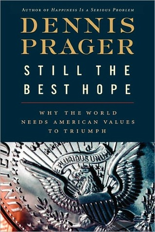 Still the Best Hope: Why the World Needs American Values to Triumph (2012)