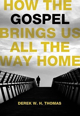 How the Gospel Brings Us All the Way Home (2011)