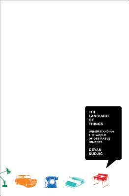 The Language of Things: Understanding the World of Desirable Objects (2009)