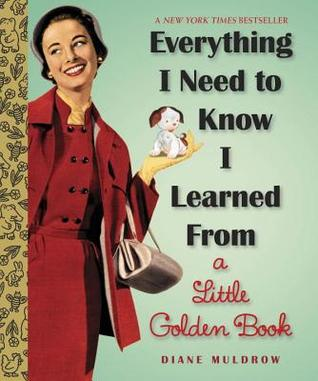 Everything I Need To Know I Learned From a Little Golden Book (2013)