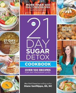 The 21-Day Sugar Detox Cookbook: Over 100 Recipes for any Program Level (2013)