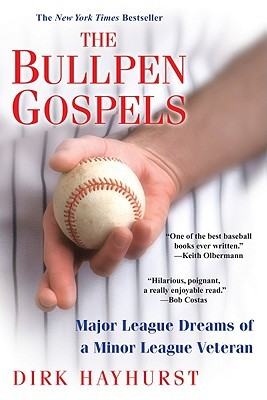 The Bullpen Gospels: A Non-Prospect's Pursuit of the Major Leagues and the Meaning of Life (2010)