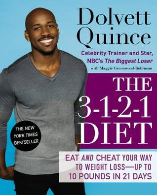 The 3-1-2-1 Diet: Eat and Cheat Your Way to Weight Loss--up to 10 Pounds in 21 Days (2013)