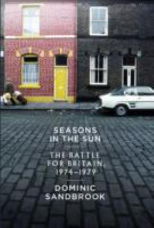 Seasons in the Sun: The Battle for Britain, 1974-1979 (2012)