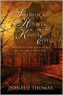 Sherlock Holmes and the King's Evil: And Other New Tales Featuring the World's Greatest Detective (2009)