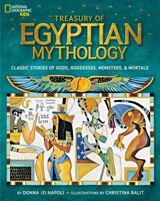 Treasury of Egyptian Mythology: Classic Stories of Gods, Goddesses, Monsters & Mortals (2013)