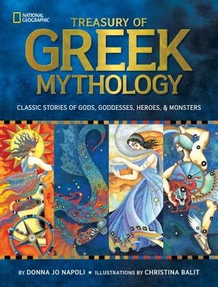 Treasury of Greek Mythology: Classic Stories of Gods, Goddesses, Heroes & Monsters (2011)