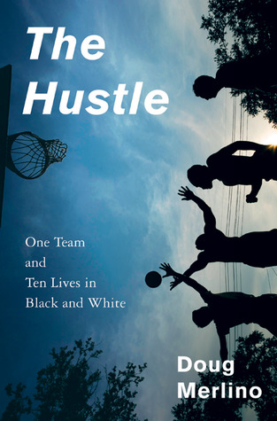 The Hustle: One Team and Ten Lives in Black and White (2010)