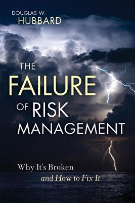 Failure of Risk Management: Why It's Broken and How to Fix It (2014)