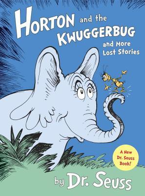 Horton and the Kwuggerbug and more Lost Stories (2014)