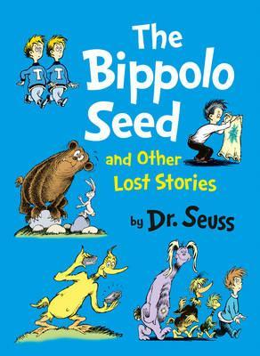 The Bippolo Seed and Other Lost Stories. by Dr Seuss (2011)