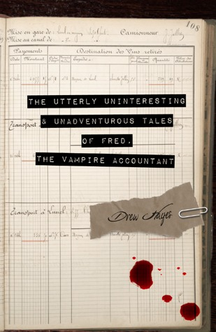 The Utterly Uninteresting and Unadventurous Tales of Fred, the Vampire Accountant (2014)