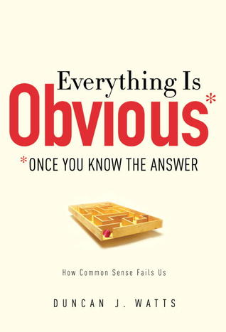 Everything is Obvious: Once You Know the Answer (2011)