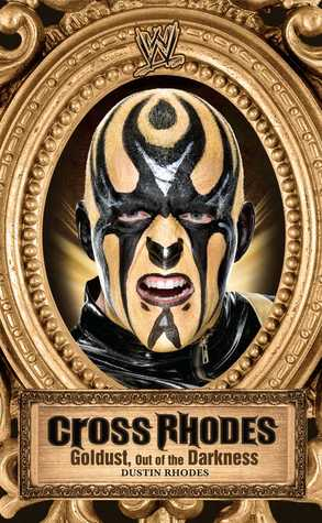 Cross Rhodes: Goldust, Out of the Darkness (2010)