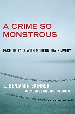 A Crime So Monstrous: Face-to-Face with Modern-Day Slavery (2008)