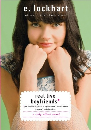 Real Live Boyfriends: Yes. Boyfriends, Plural. If My Life Weren't Complicated, I Wouldn't Be Ruby Oliver (2010)
