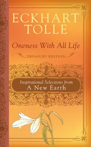 Oneness With All Life Treasury Edition: Inspirational Selections from A New Earth (2008)
