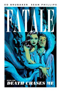 Fatale, Vol. 1: Death Chases Me (2012)
