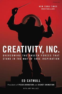 Creativity, Inc.: Overcoming the Unseen Forces That Stand in the Way of True Inspiration (2014)