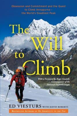 Will to Climb: Obsession and Commitment and the Quest to Climb Annapurna--The World's Deadliest Peak (2014)