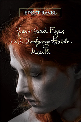 Your Sad Eyes And Unforgettable Mouth (2008)