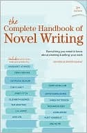 The Complete Handbook Of Novel Writing: Everything You Need To Know About Creating & Selling Your Work (Writers Digest) (2000)
