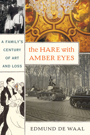 The Hare With Amber Eyes: A Family's Century of Art and Loss (2010)