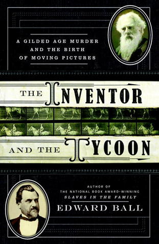 The Inventor and the Tycoon: A Gilded Age Murder and the Birth of Moving Pictures (2013)