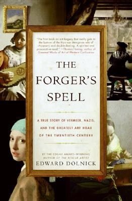 The Forger's Spell: A True Story of Vermeer, Nazis, and the Greatest Art Hoax of the Twentieth Century (2008)
