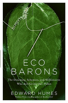 Eco Barons: The Dreamers, Schemers, and Millionaires Who Are Saving Our Planet (2009)