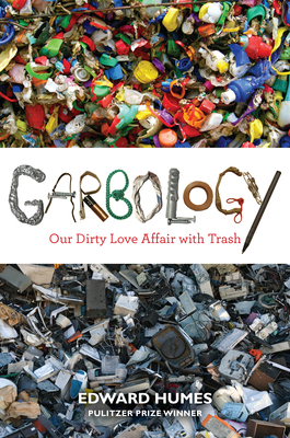 Garbology: Our Dirty Love Affair with Trash (2012)