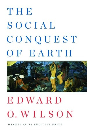 The Social Conquest of Earth (2012)