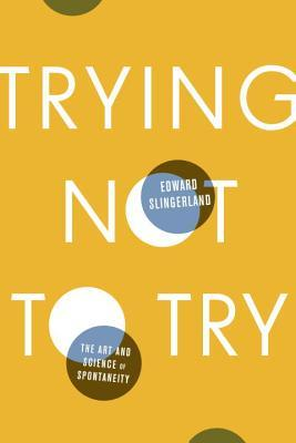 Trying Not to Try: The Art and Science of Spontaneity (2014)
