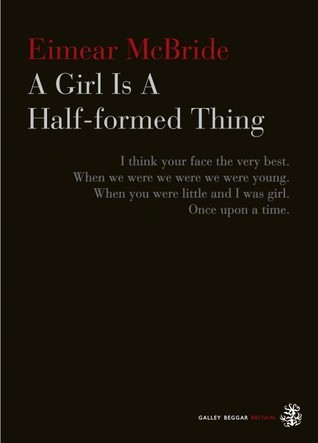 A Girl Is a Half-formed Thing (2013)
