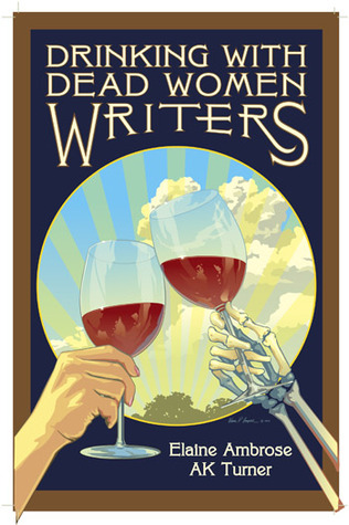 Drinking with Dead Women Writers (2012)