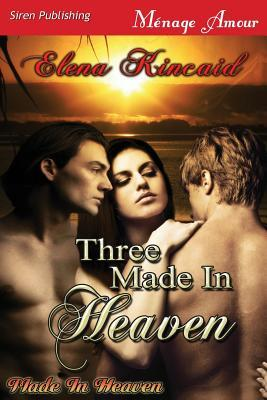 Three Made in Heaven (2013)
