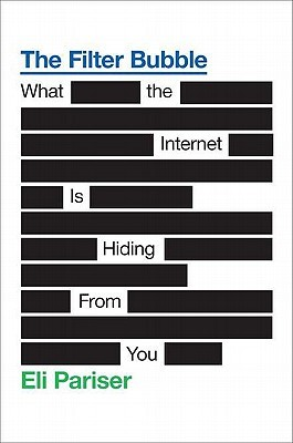 The Filter Bubble: What the Internet Is Hiding from You (2011)